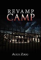 Revamp Camp by Alice Zogg