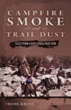 Campfire Smoke and Trail Dust: Tales from a…