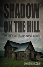Shadow on the Hill: The True Story of a 1925…