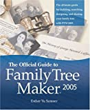 Sumner, Esther Yu: The Official Guide To Family Tree Maker 2005