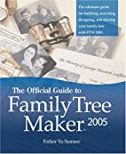 The Official Guide To Family Tree Maker 2005…