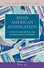 Asian American Assimilation: Ethnicity,…