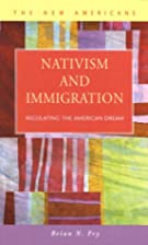 Nativism and Immigration: Regulating the…