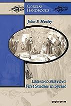 Leshono Suryoyo: First Studies in Syriac by…