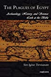 Trevisanato, S. I.: The Plagues of Egypt: Archaeology, History, And Science Look at the Bible