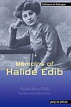 Memoirs of Halide Edib by Halide Adivar Edib