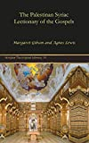 Gibson, Margaret: The Palestinan Syriac Lectionary of the Gospels (Gorgias Theological Library)