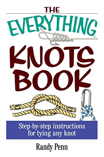 the-everything-knots-book-step-by-step-instructions-for-tying-any-knot