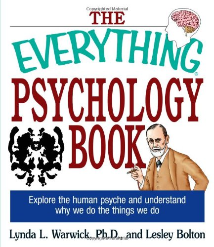the-everything-psychology-book-explore-the-human-psyche-and-understand-why-we-do-the-things-we-do