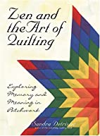 Zen And The Art Of Quilting: Exploring…