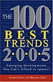 Ochoa, George: The 100 Best Trends 2005: Emerging Developments You Can't Afford to Ignore!