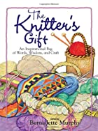 The Knitter's Gift: An Inspirational Bag of…