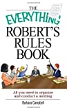 Campbell, Barbara: Everything Robert's Rules Book: All you need to organize and conduct a meeting