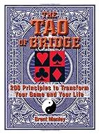 Tao Of Bridge: 200 Principles To Transform…