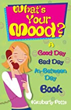 What's Your Mood?: A Good Day/bad…