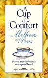 Sell, Colleen: A Cup Of Comfort For Mothers & Sons: Stories That Celebrate A Very Special Bond
