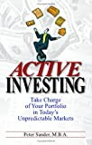Peter J. Sander: Active Investing: Take Charge of Your Portfolio in Today's Unpredictable Markets