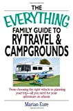 Eure, marian: The Everything Family Guide To RV Travel And Campgrounds: From Choosing The Right Vehicle To Planning Your Trip--All You Need For Your Adventure On Wheels
