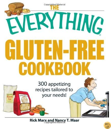TThe Everything Gluten-Free Cookbook: 300 Appetizing Recipes Tailored to Your Needs!
