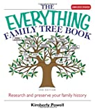 Powell, Kimberly: Everything Family Tree Book: Research And Preserve Your Family History
