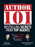 Frishman, Rick: Author 101: Bestselling Secrets from Top Agents