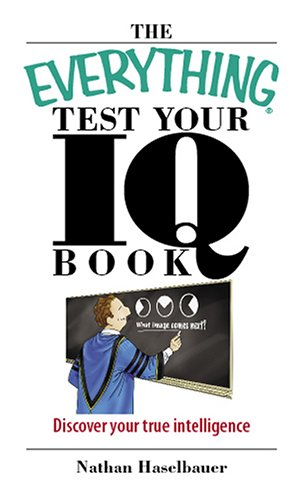 everything-test-your-iq-book-discover-your-true-intelligence-everything-series