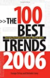 Corey, Melinda: The 100 Best Trends, 2006: Emerging Developments You Can&#39;t Afford to Ignore