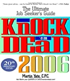 Yate, Martin C. P. A.: Knock &#39;em Dead 2006: The Ultimate Job Seeker&#39;s Guide