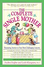 The Complete Single Mother: Reassuring…
