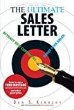 Kennedy, Dan: The Ultimate Sales Letter: Attract New Customers. Boost Your Sales