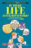 Aslett, Don: Is There Life After Housework?: A Revolutionary Approach to Cutting Your Cleaning Time 75%