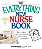 The Everything New Nurse Book: Gain…