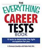 The Everything Career Tests Book: 10 Tests…
