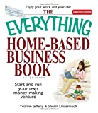 Yvonne Jeffery: The Everything Home-Based Business Book: Start and Run Your Own Money-Making Venture