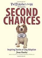Second Chances: Inspiring Stories of Dog…