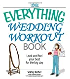 The Everything Wedding Workout Book: Look…