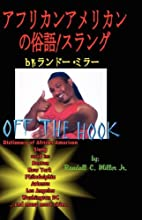 Off the Hook: Dictionary of African American…
