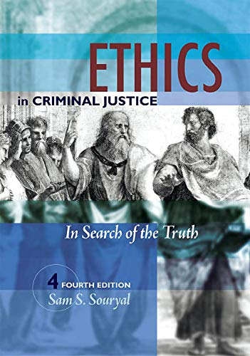 ethics-in-criminal-justice-fourth-edition-in-search-of-the-truth