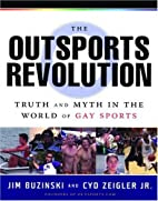 Outsports Revolution: Truth & Myth in the…