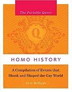 The Portable Queer: Homo History: A…