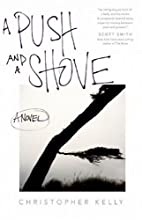 A Push and a Shove: A Novel by Christopher…