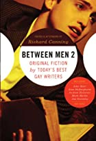 Between Men 2: Original Fiction by…