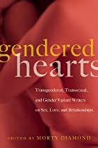 Gendered Hearts: Transgendered, Transsexual,&hellip;