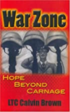 War Zone by LTC Calvin Brown