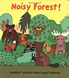 Harriet Ziefert: Noisy Forest!