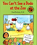 You Can't See a Dodo at the Zoo by Fred…