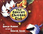 The Secret Chicken Club by George Shannon