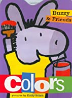 Buzzy and Friends: Colors (Buzzy & Friends)…