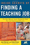 Jack Warner: Inside Secrets of Finding a Teaching Job: The Most Effective Search Methods for Both New and Experienced Educators