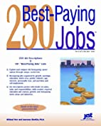 250 Best-Paying Jobs by J. Michael Farr